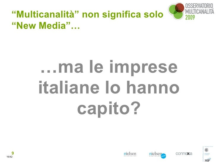 """""""Multicanalità"""" non significa solo     """"New Media""""…             …ma le imprese          italiane lo hanno                c..."""