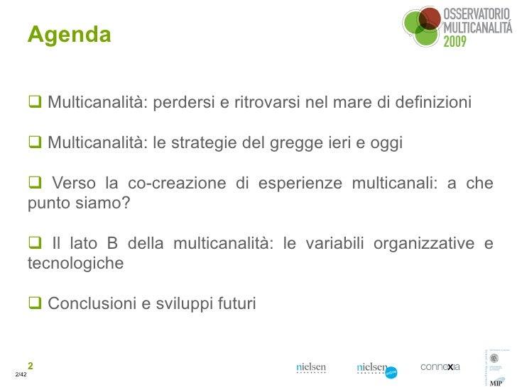 Agenda          Multicanalità: perdersi e ritrovarsi nel mare di definizioni          Multicanalità: le strategie del gr...