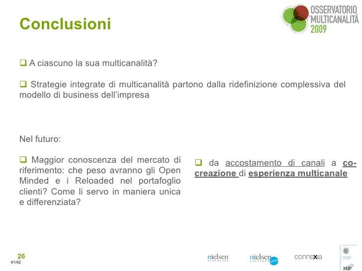 Conclusioni       A ciascuno la sua multicanalità?       Strategie integrate di multicanalità partono dalla ridefinizion...
