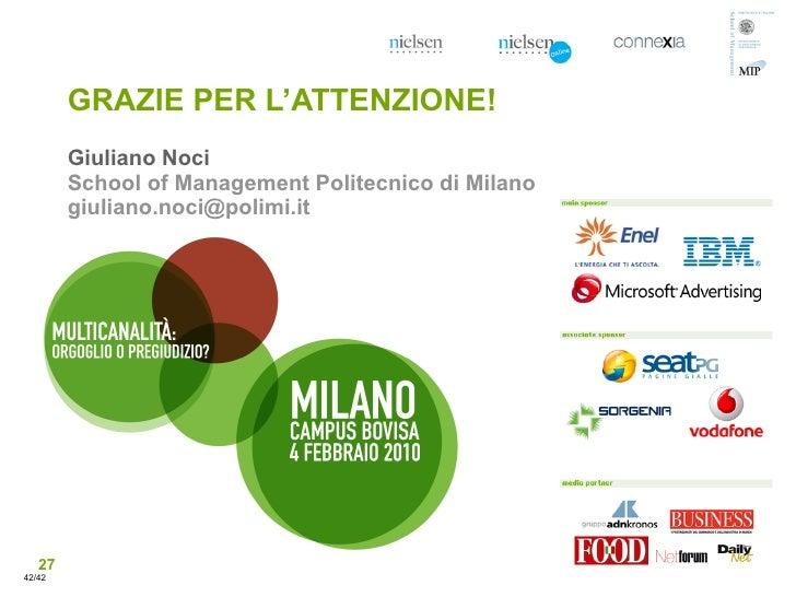 GRAZIE PER L'ATTENZIONE!         Giuliano Noci         School of Management Politecnico di Milano         giuliano.noci@po...