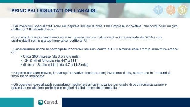 PRINCIPALI RISULTATI DELL'ANALISI • Gli investitori specializzati sono nel capitale sociale di oltre 1.000 imprese innovat...
