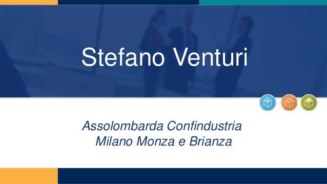Stefano Venturi Assolombarda Confindustria Milano Monza e Brianza