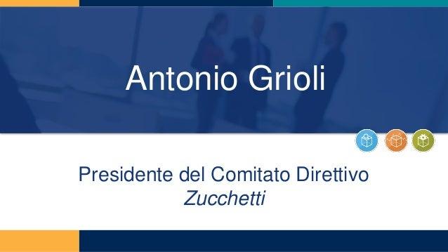 Antonio Grioli Presidente del Comitato Direttivo Zucchetti