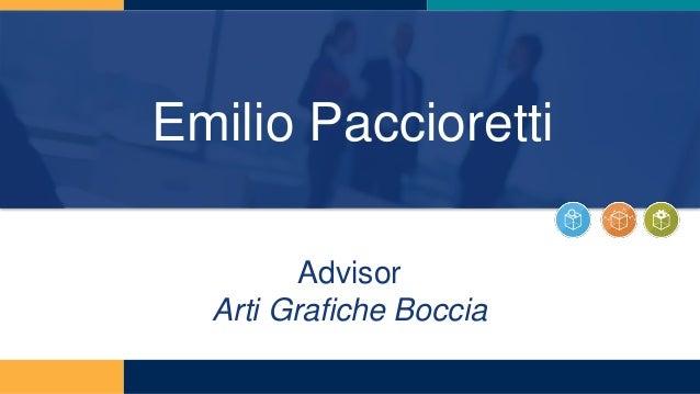 Emilio Paccioretti Advisor Arti Grafiche Boccia