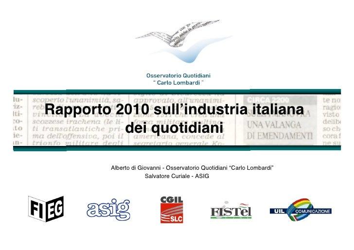 """Rapporto 2010 sull'industria italiana           dei quotidiani           Alberto di Giovanni - Osservatorio Quotidiani """"Ca..."""