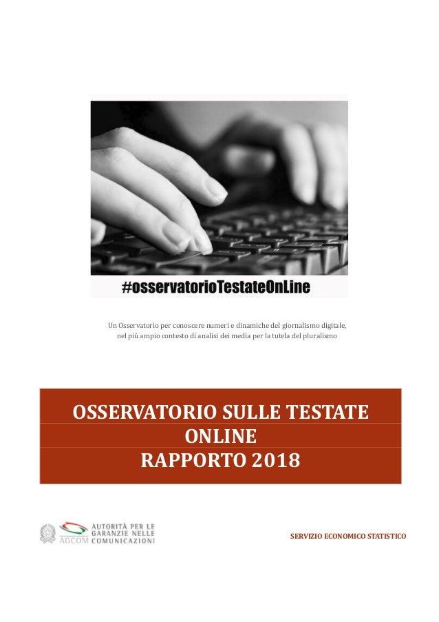OSSERVATORIO SULLE TESTATE ONLINE RAPPORTO 2018 SERVIZIO ECONOMICO STATISTICO Un Osservatorio per conoscere numeri e dinam...