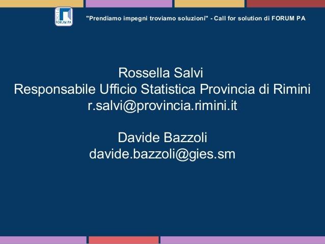 """""""Prendiamo impegni troviamo soluzioni"""" - Call for solution di FORUM PA Rossella Salvi Responsabile Ufficio Statistica Prov..."""
