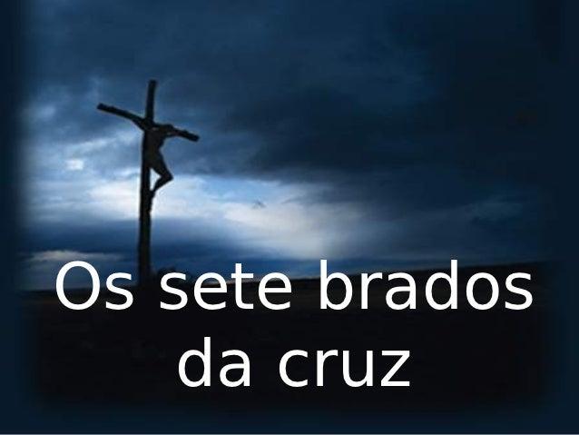 Os sete brados    da cruz