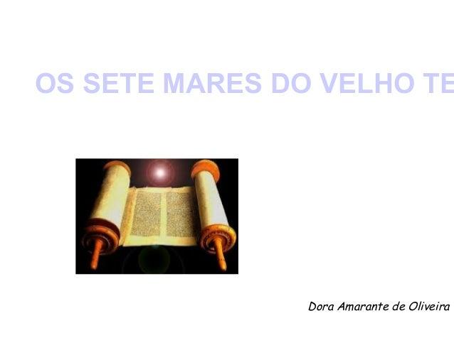 OS SETE MARES DO VELHO TEDora Amarante de Oliveira