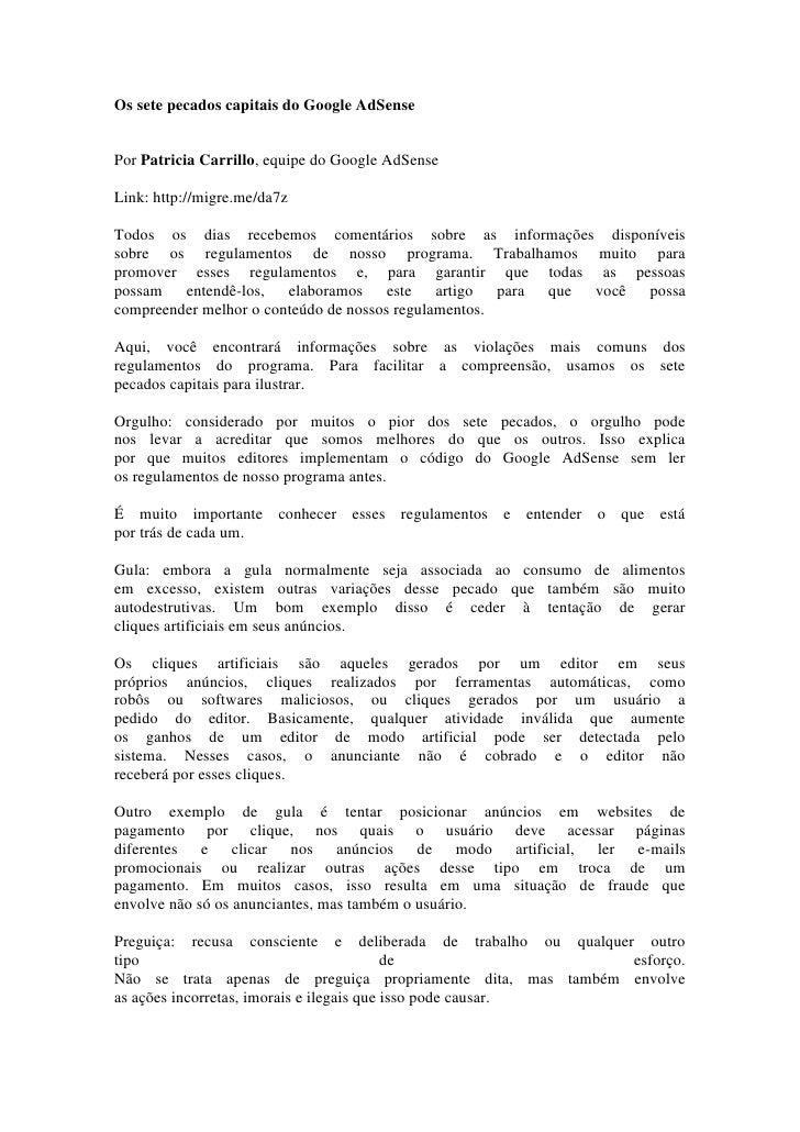 Os sete pecados capitais do Google AdSense   Por Patricia Carrillo, equipe do Google AdSense  Link: http://migre.me/da7z  ...
