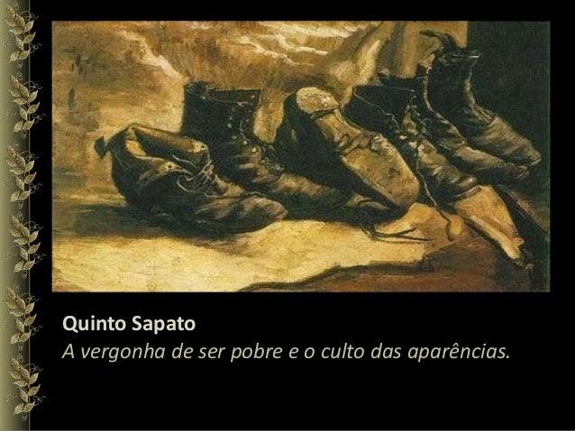 Quinto Sapato A vergonha de ser pobre e o culto das aparências.