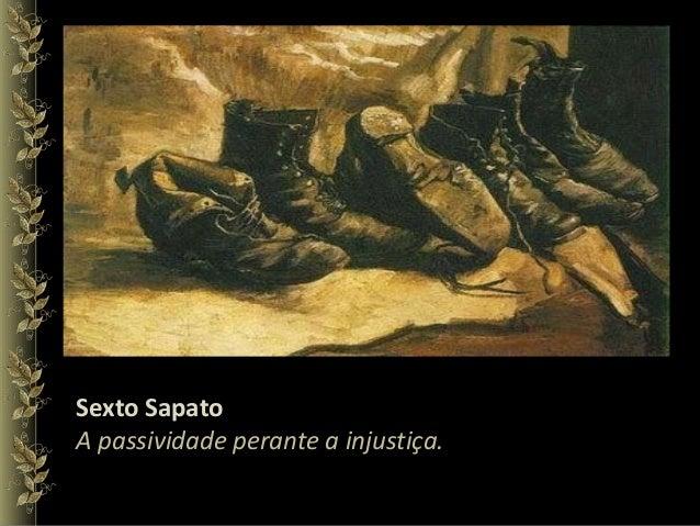 Sexto Sapato A passividade perante a injustiça.