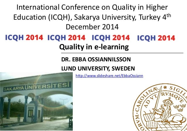 International Conference on Quality in Higher Education (ICQH), Sakarya University, Turkey 4th December 2014 Quality in e-...