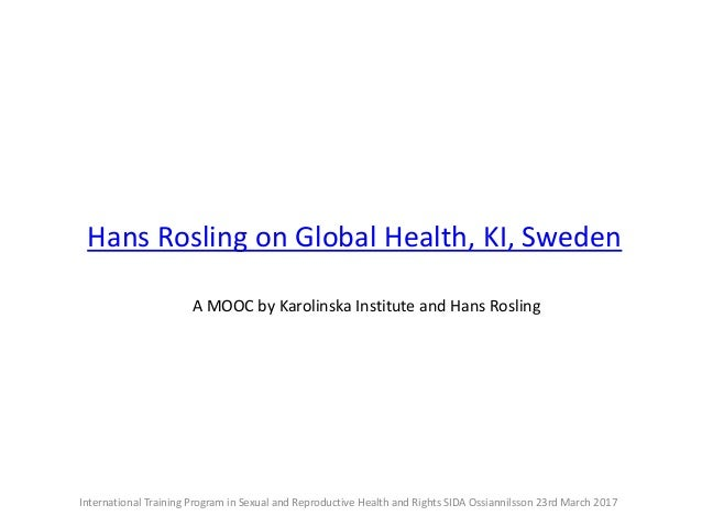 review paper on hans rosling presentation There are two ted talks that have differing views of economic development one by naomi klein and the other by hans rosling please write a paper that gives an overview of each talk and compares and contrasts their views.