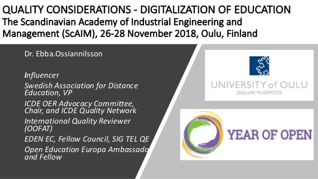 QUALITY CONSIDERATIONS - DIGITALIZATION OF EDUCATION The Scandinavian Academy of Industrial Engineering and Management (Sc...