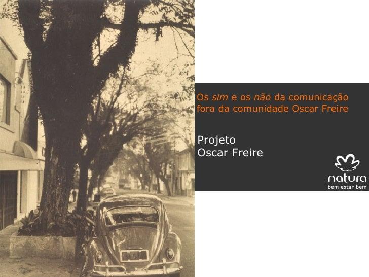 Projeto Oscar Freire Os  sim  e os  não  da comunicação fora da comunidade Oscar Freire