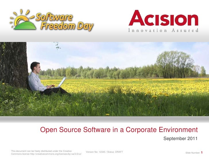 Open Source Software in a Corporate Environment <br />September 2011<br />Slide Number:1<br />