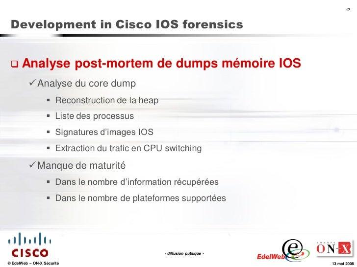 17     Development in Cisco IOS forensics     Analyse                  post-mortem de dumps mémoire IOS            Analy...
