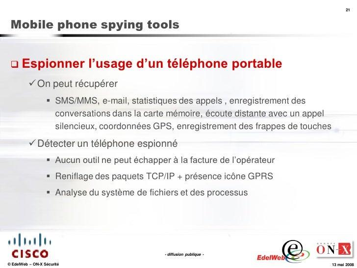 21     Mobile phone spying tools     Espionner                l'usage d'un téléphone portable            On peut récupér...
