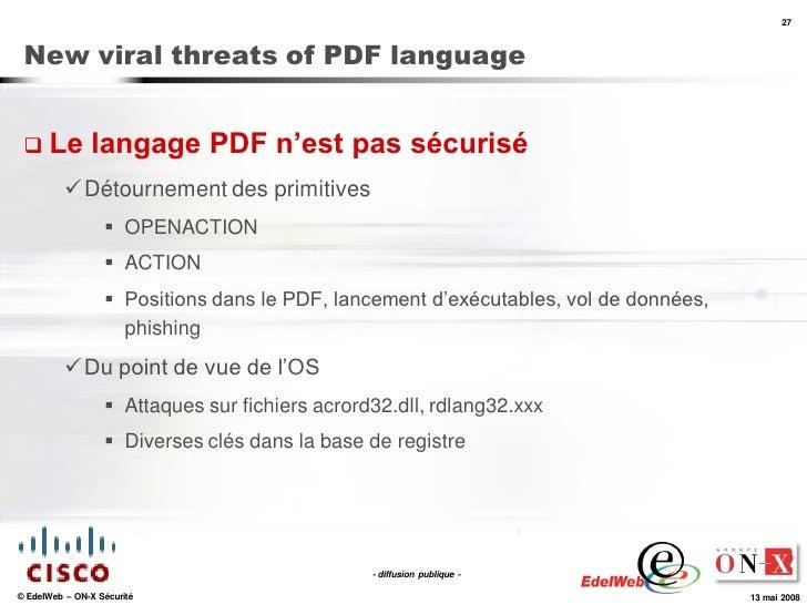 27     New viral threats of PDF language     Le          langage PDF n'est pas sécurisé            Détournement des prim...