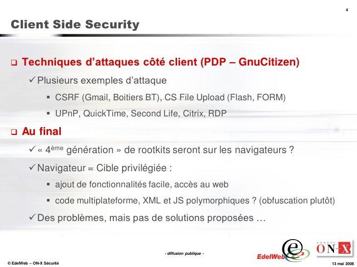 4     Client Side Security        Techniques d'attaques côté client (PDP – GnuCitizen)            Plusieurs exemples d'a...