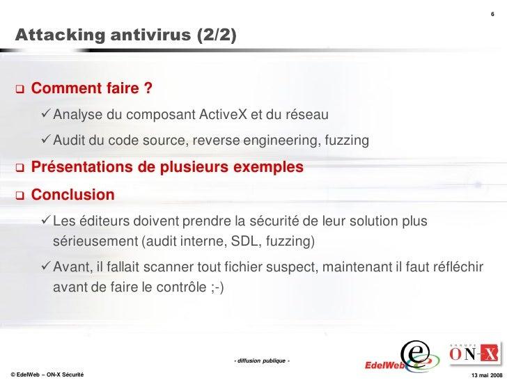 6     Attacking antivirus (2/2)        Comment faire ?            Analyse du composant ActiveX et du réseau            ...