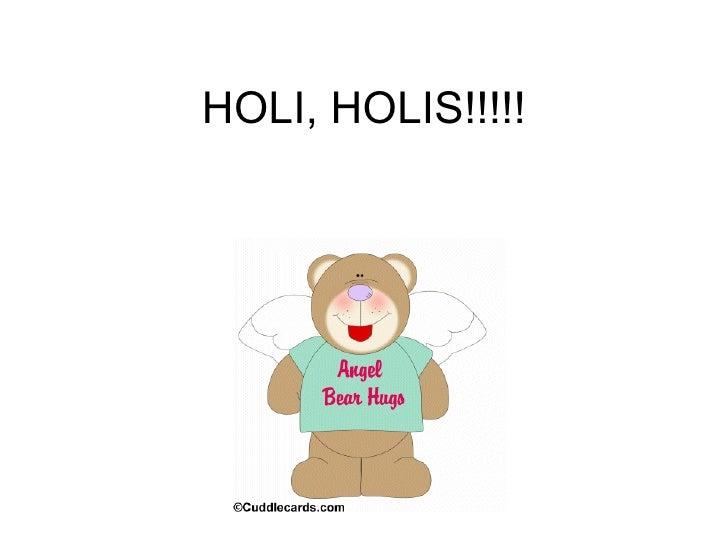 HOLI, HOLIS!!!!!