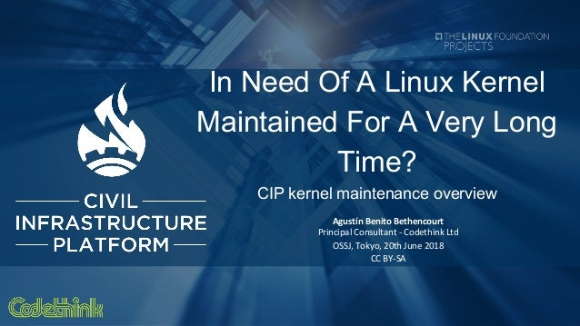 In Need For A Linux Kernel Maintained For A Very Long Time? CIP Linux Kernel Maintenance Overview. Slide 2