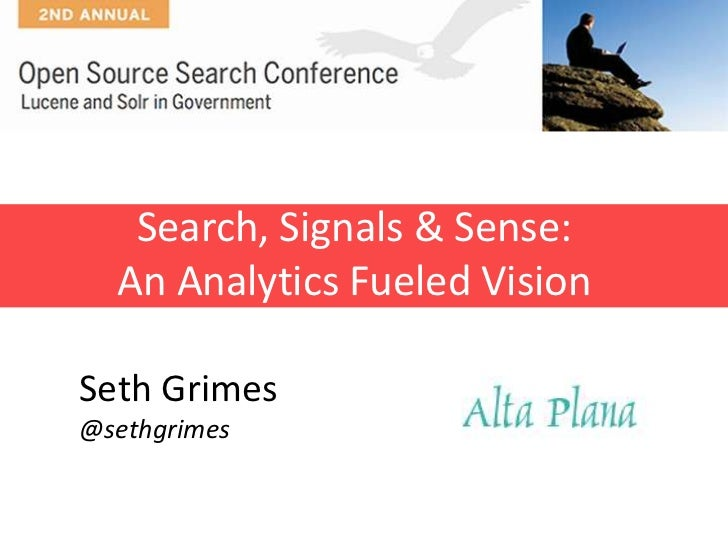 Search, Signals & Sense:  An Analytics Fueled VisionSeth Grimes@sethgrimes