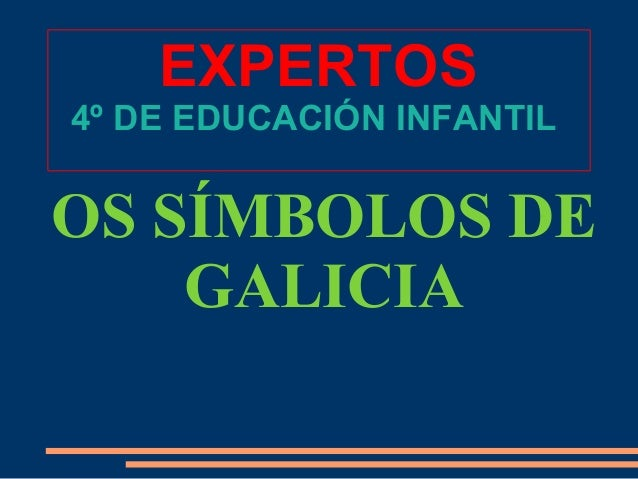 EXPERTOS 4º DE EDUCACIÓN INFANTIL OS SÍMBOLOS DE GALICIA