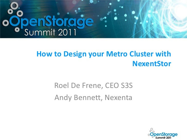 How to Design your Metro Cluster with                          NexentStor    Roel De Frene, CEO S3S    Andy Bennett, Nexenta