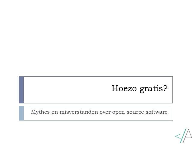 Hoezo gratis?Mythes en misverstanden over open source software
