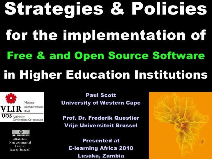 Strategies & Policies for the implementation of Free & and Open Source Software in Higher Education Institutions          ...