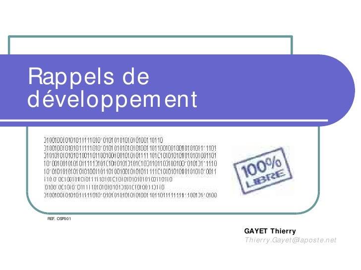 Rappels de développem ent     REF. OSP001                    GAYET Thierry                  Thier r y.Gayet @lapost e.n et