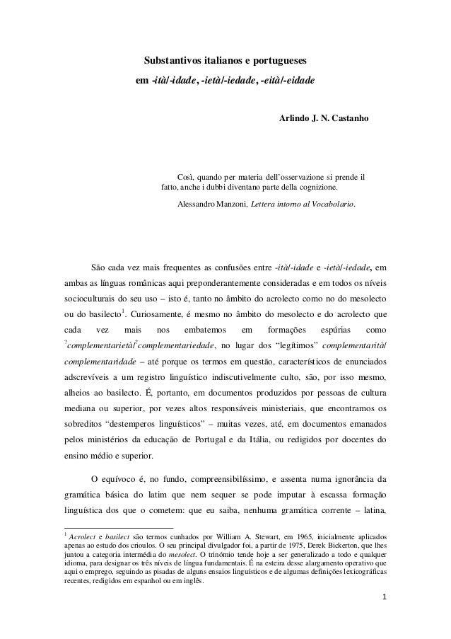 Substantivos italianos e portugueses em -ità/-idade, -ietà/-iedade, -eità/-eidade Arlindo J. N. Castanho Così, quando per ...