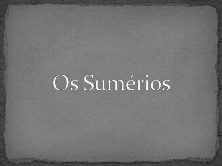 Os Sumérios<br />