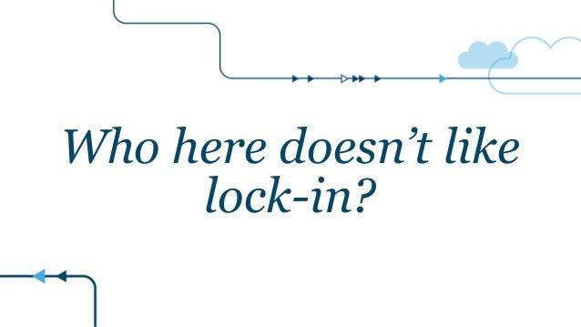 Openstack Silicon Valley - Vendor Lock In Slide 3