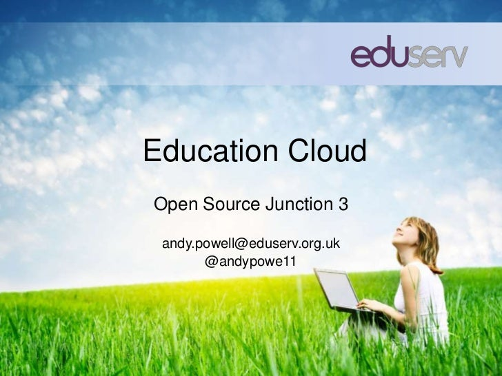 Education CloudOpen Source Junction 3 andy.powell@eduserv.org.uk       @andypowe11