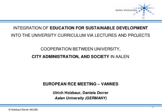 © Holzbaur/Dorrer AAUAS - 1 INTEGRATION OF EDUCATION FOR SUSTAINABLE DEVELOPMENT INTO THE UNIVERSITY CURRICULUM VIA LECTUR...