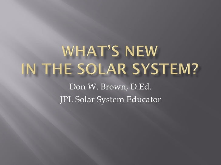 Don W. Brown, D.Ed. JPL Solar System Educator