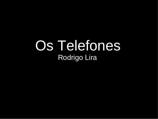 Os Telefones Rodrigo Lira