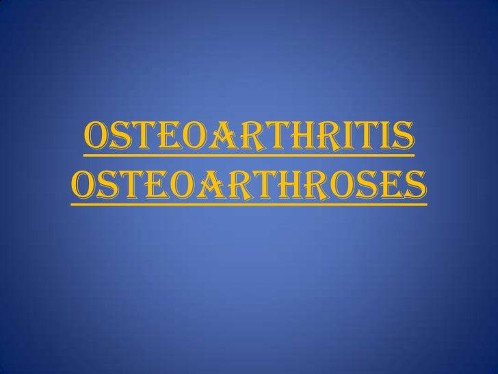Osteoarthritisosteoarthroses