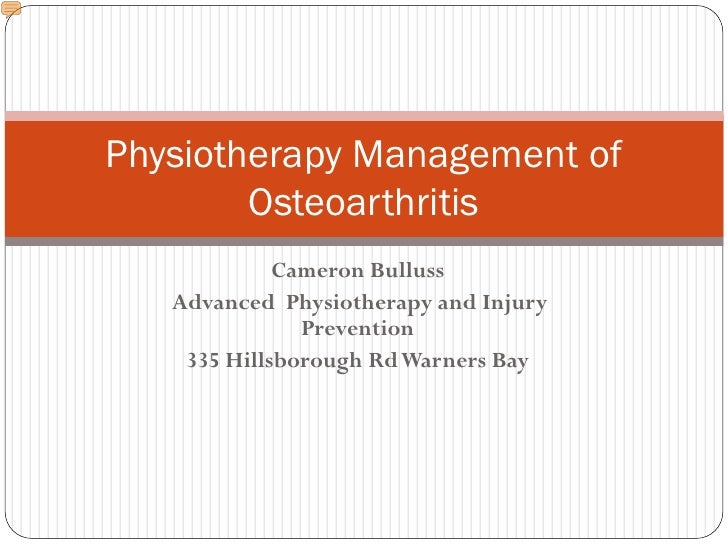 Physiotherapy Management of        Osteoarthritis             Cameron Bulluss   Advanced Physiotherapy and Injury         ...