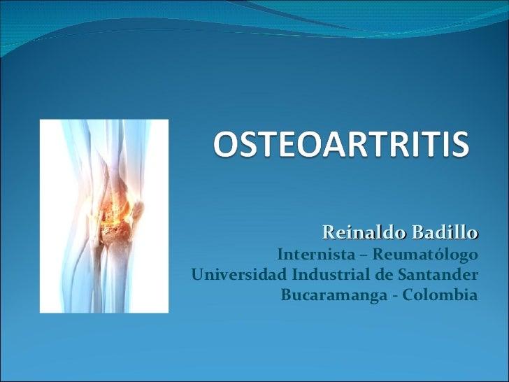 Reinaldo Badillo Internista – Reumatólogo Universidad Industrial de Santander Bucaramanga - Colombia