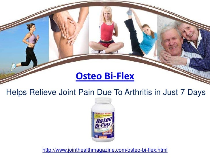 Osteo Bi-Flex<br />Helps Relieve Joint Pain Due To Arthritis in Just 7 Days<br />