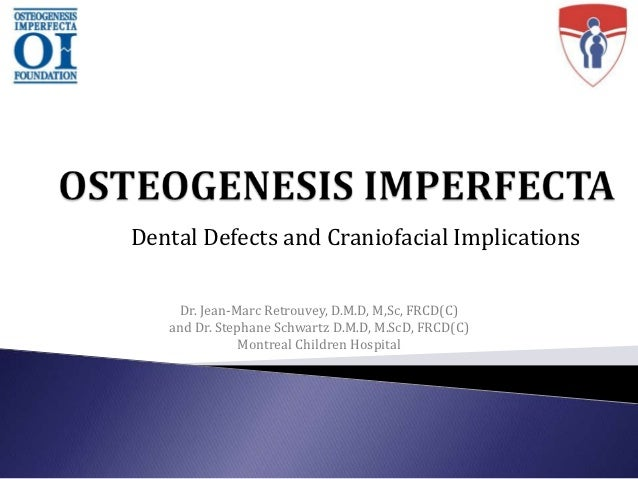 Dental Defects and Craniofacial Implications     Dr. Jean-Marc Retrouvey, D.M.D, M,Sc, FRCD(C)   and Dr. Stephane Schwartz...