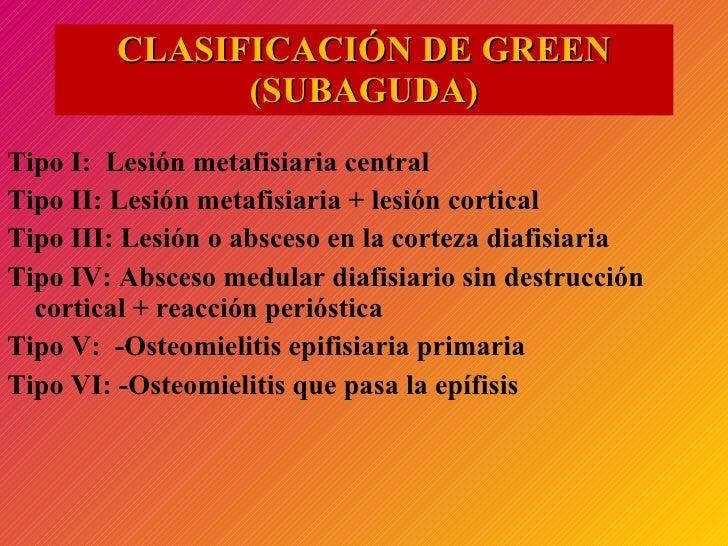 CLASIFICACIÓN  DE GREEN (SUBAGUDA) <ul><li>Tipo I:  Lesión metafisiaria central </li></ul><ul><li>Tipo II: Lesión metafisi...