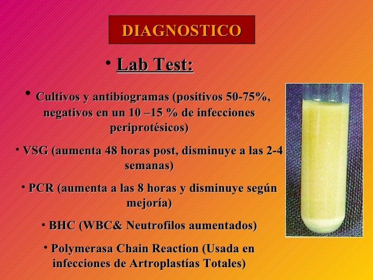 DIAGNOSTICO <ul><li>Lab Test: </li></ul><ul><li>Cultivos y antibiogramas (positivos 50-75%,  negativos en un 10 –15 % de i...