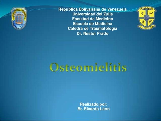 Republica Bolivariana de Venezuela Universidad del Zulia Facultad de Medicina Escuela de Medicina Cátedra de Traumatología...