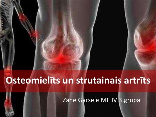 Osteomielīts un strutainais artrīts Zane Garsele MF IV 3.grupa